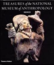 Treasures of the National Museum of Anthropology Mexico [Idioma Inglés]