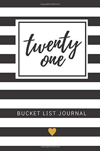 Twenty One Bucket List Journal: 21st Birthday Gifts For Her, Paperback Bucket...