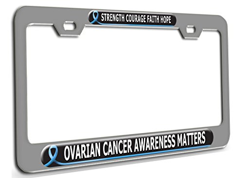 Makoroni - Strength Courage Faith Hope Ovarian Cancer Awareness Matters Cancer Awareness Ch Steel License Plate Frame 3D