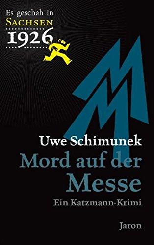 Mord auf der Messe: Katzmanns fünfter Fall. Kriminalroman (Es geschah in Sachsen 1926)