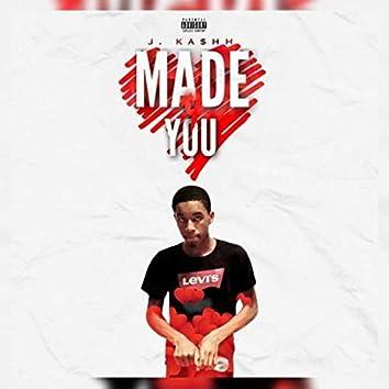 MADE 4 YOU