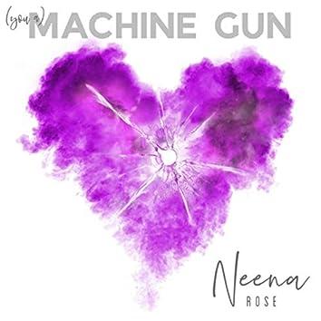 (You A) Machine Gun