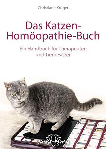 Das Katzen-Homöopathie-Buch: Ein Handbuch für Therapeuten und Tierbesitzer