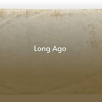 Long Ago