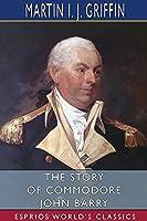 The Story of Commodore John Barry (Esprios Classics)