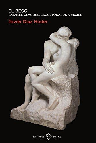 El beso. Camille Claudel. Escultora. Una mujer