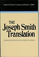 The Joseph Smith Translation The Restoration of Plain and Precious Things 0884945626 Book Cover