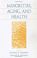 Minorities, Aging and Health (Cultural Politics; 13) by Unknown(1997-09-22)