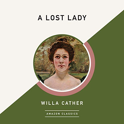 A Lost Lady (AmazonClassics Edition) audiobook cover art