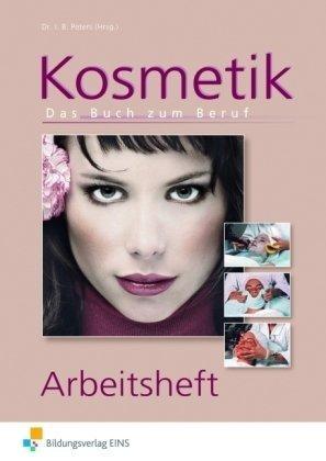Kosmetik. Das Buch zum Beruf. Arbeitsheft von Imke Barbara Peters (2009) Broschiert