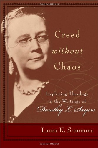 Image of Creed without Chaos: Exploring Theology in the Writings of Dorothy L. Sayers