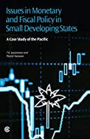 Issues in Monetary and Fiscal Policy in Small Developing States: A Case Study of the Pacific