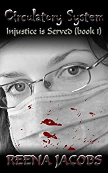Circulatory System (Injustice is Served Book 1) (English Edition) di [Reena Jacobs]
