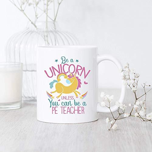 N\A Taza de Profesor de educación física Be A Unicorn, Taza de Profesor de educación física, Regalo de Profesor, Regalos para Profesores