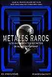 METALES RAROS - Los ingredientes secretos de nuestro futuro