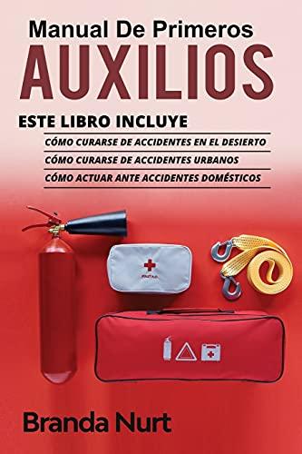 Manual de Primeros Auxilios: Este libro incluye: Cómo curarse de accidentes en...
