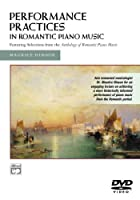 Performance Practices in Romantic Piano Music [DVD]