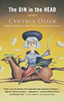 The Din in the Head by Cynthia Ozick(2007-06-02)