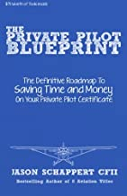 The Private Pilot Blueprint: A Roadmap To Your Private Pilot Certificate