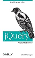 jQuery Pocket Reference: Read Less, Learn More by David Flanagan(2011-01-07)