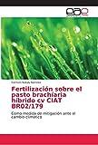 Fertilización sobre el pasto brachíaria híbrido cv CIAT BR02/179: Como medida de mitigación ante el cambio climático