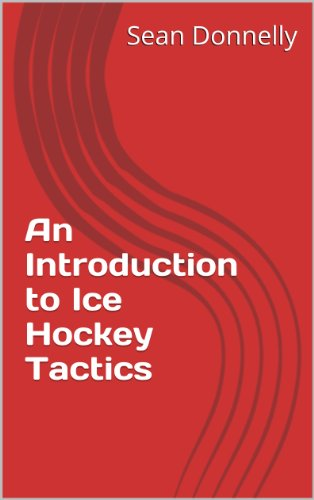 An Introduction to Ice Hockey Tactics (English Edition)