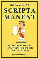 Verba Volant, Scripta Manent: 500 Citazioni Latine da Usare Tutti i Giorni con Amici e Colleghi