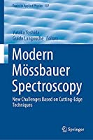 Modern Moessbauer Spectroscopy: New Challenges Based on Cutting-Edge Techniques (Topics in Applied Physics, 137)