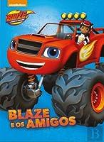 Blaze e as Monster Machines: Blaze e os Amigos (Portuguese Edition)