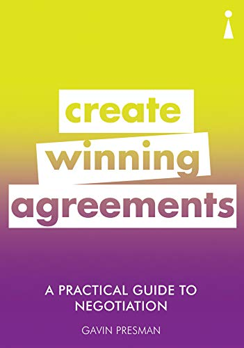 A Practical Guide to Negotiation: Create Winning Agreements (Practical Guides)