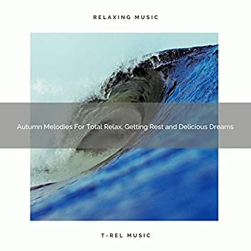 Autumn Melodies For Total Relax, Getting Rest and Delicious Dreams