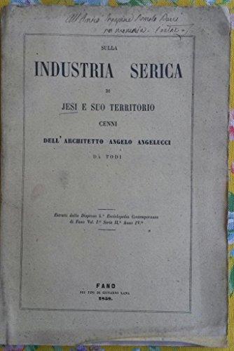 SULLA INDUSTRIA SERICA DI JESI E SUO TERRITORIO. Cenni