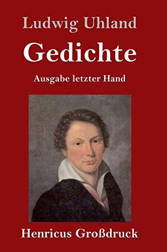 Gedichte (Großdruck): (Ausgabe letzter Hand)