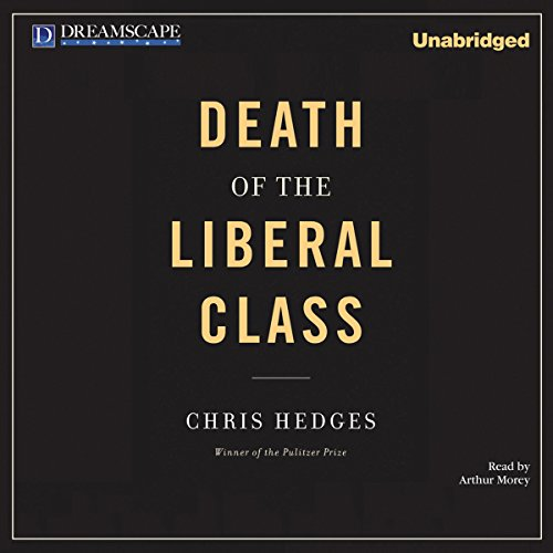 Death of the Liberal Class audiobook cover art