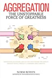 Aggregation: The Unstoppable Force of Greatness