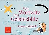 Von Wortwitz bis Geistesblitz - immer originell (Wandkalender 2022 DIN A2 quer): Lustige Sprueche zaubern immer ein Laecheln ins Gesicht. (Monatskalender, 14 Seiten )