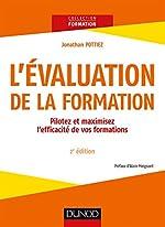 L'évaluation de la formation - 2e éd. - Pilotez et maximisez l'efficacité de vos formations - Pilotez et maximisez l'efficacité de vos formations de Jonathan Pottiez