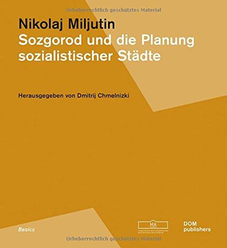 Sozgorod und die Planung sozialistischer Städte (Grundlagen/Basics)