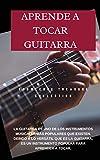 Aprende a Tocar Guitarra: Guía para principiantes para tocar la guitarra