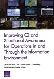 Improving C2 and Situational Awareness for Operations in and Through the Information Environment