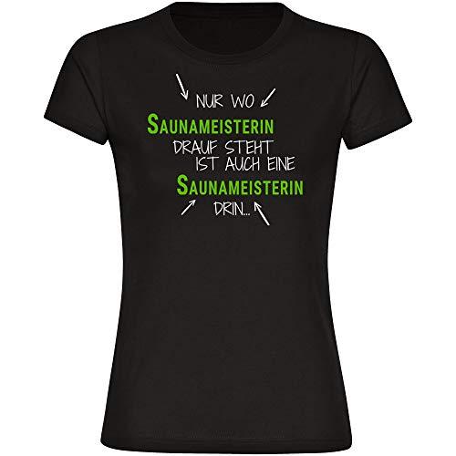 T-shirt alleen waar saunameisterin Drauf Steht is ook een saunameisterin in zwart dames maat S tot 2XL - grappig grappig