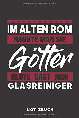 Price comparison product image Im Alten Rom Nannte Man Sie Götter Heute Sagt Man Glasreiniger: Lustiges Notizbuch / 120 Seiten / liniert / Notizheft für die Arbeit Oder Ausbildung / ... Format / Softcover Schwarz (German Edition)