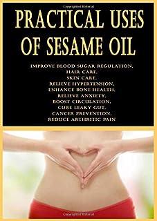 Practical Uses of Sesame Oil: Improve Blood Sugar Regulation, Hair Care, Skin Care, Relieve Hypertension, Enhance Bone Hea...