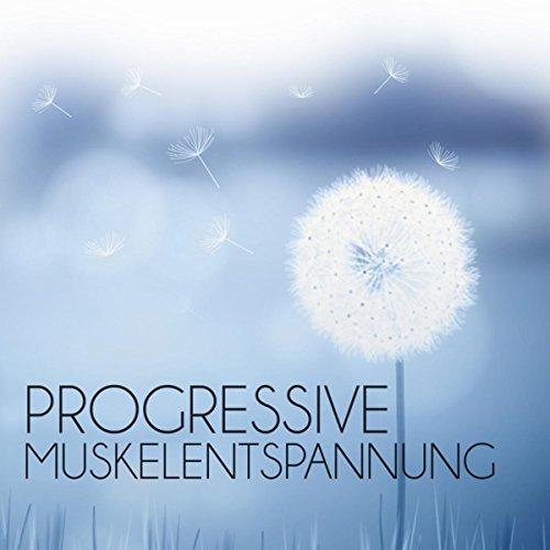 Progressive Muskelentspannung – Entspannungsmusik für Körper & Geist, Autogenes Training, Entspannungsübungen, Hypnose Musik