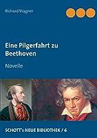 Eine Pilgerfahrt zu Beethoven: Novelle