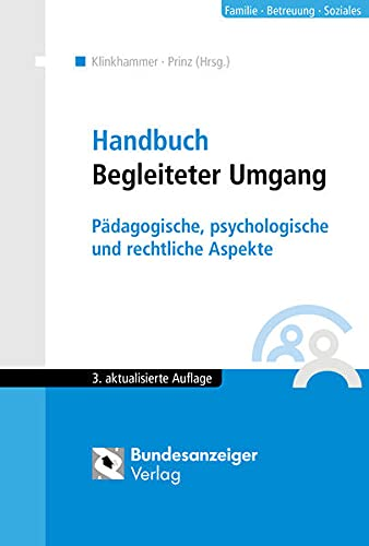Handbuch Begleiteter Umgang: Pädagogische, psychologische und rechtliche Aspekte
