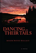 Dancing On Their Tails: A Novel