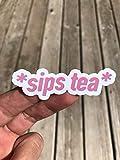 Sips Tea Sticker, Laptop Sticker, Water Bottle Sticker, Phone Sticker, Window Sticker, Funny Sticker