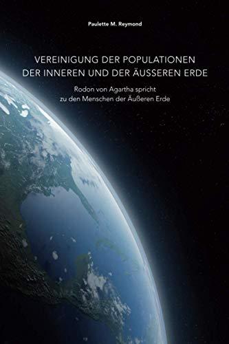 Vereinigung der Populationen der Inneren und der Äußeren Erde: Rodon von Agartha spricht zu den Menschen der Äußeren Erde