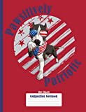 Pawsitively Patriotic Pit Bull Composition Notebook: American Pit Bull Terrier, Staffordshire Terrier patriotic college ruled notebook. Red, white and ... with stars and strips flag on red background.